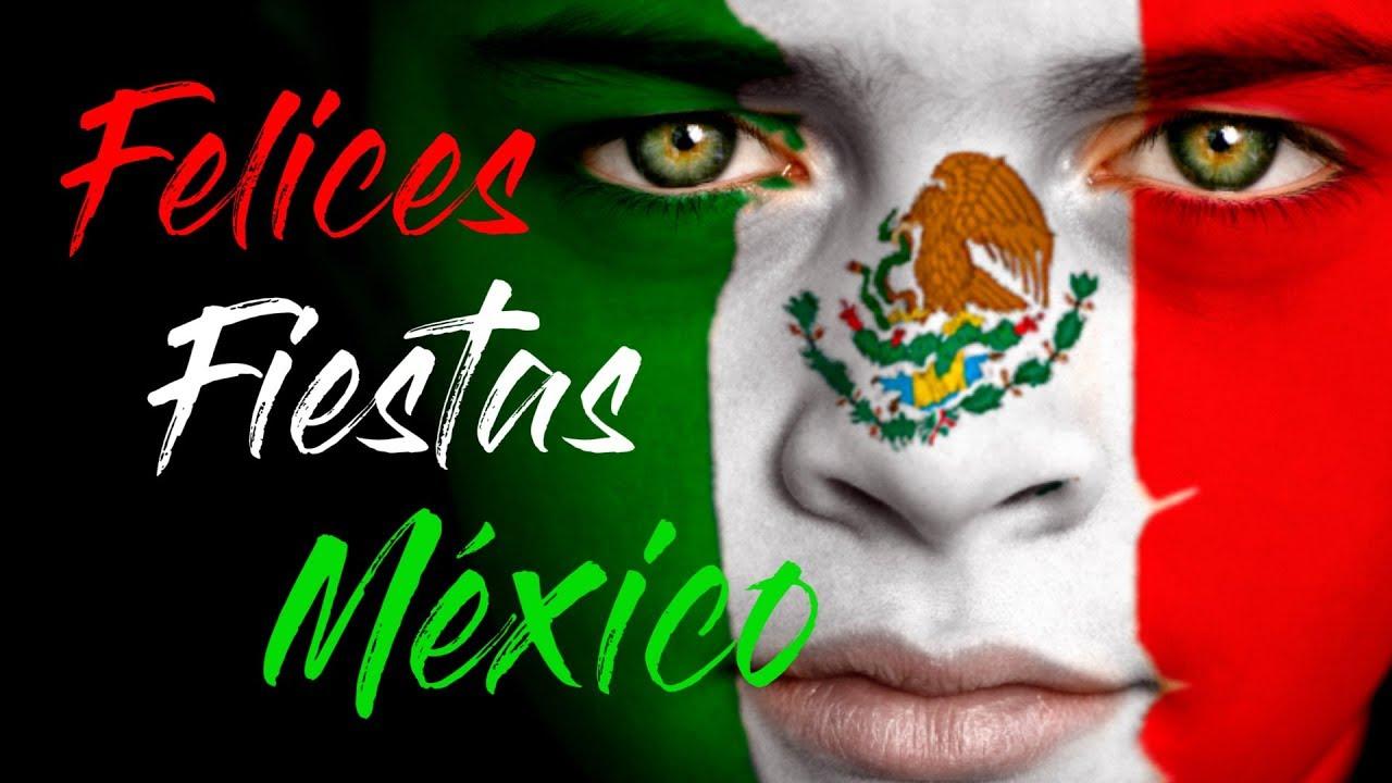 Felices Fiestas Patrias M 233 Xico