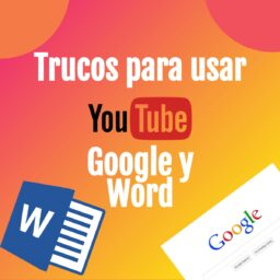Trucos para usar Google, YouTube y Word